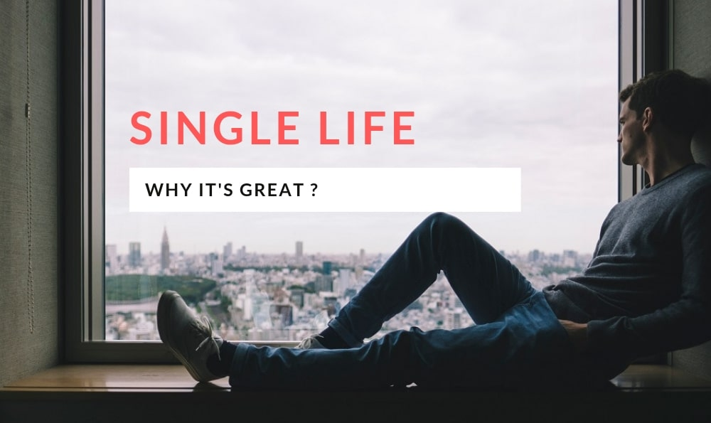 great reasons to be single