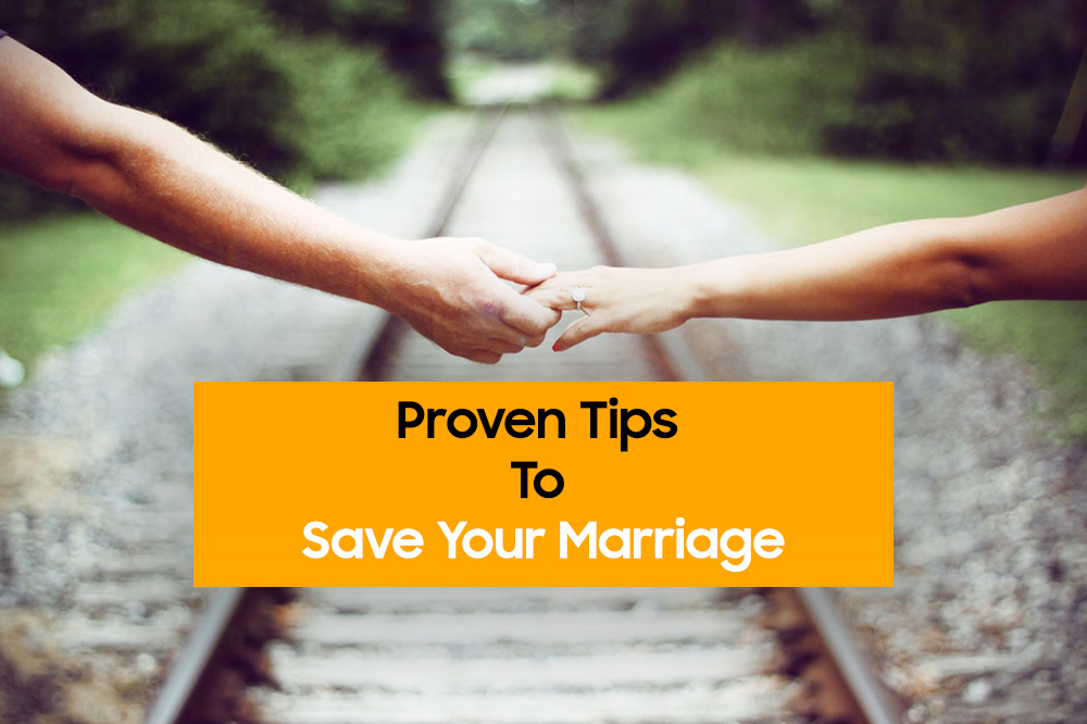 Proven Tips To Save Your Marriage